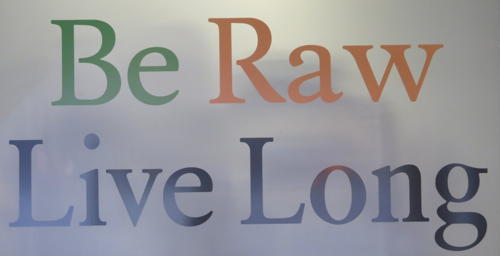 Be Raw!  Live Long.